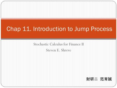 Chap 11. Introduction to Jump Process