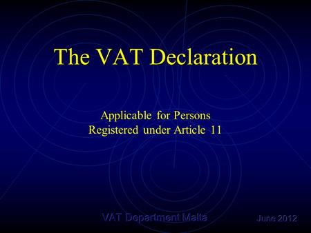 The VAT Declaration Applicable for Persons Registered under Article 11.