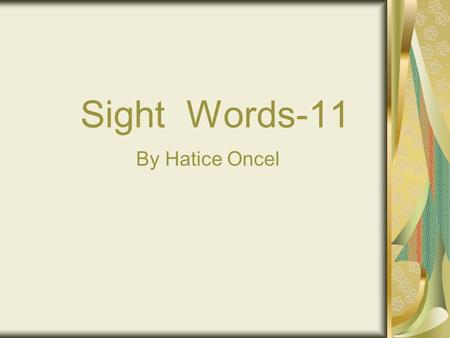 Sight Words-11 By Hatice Oncel. Carp to complain all the time about matters which are not important ; nagging I can't stand the way he's always carping.