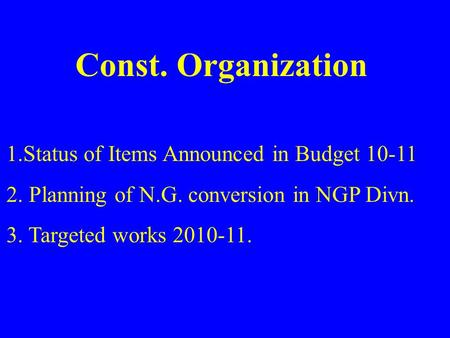 Const. Organization Status of Items Announced in Budget 10-11