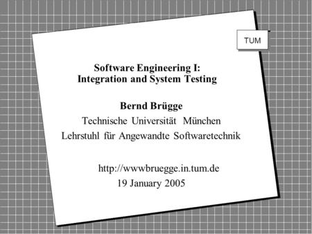 Software Engineering I: Integration and System Testing