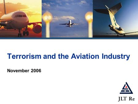Terrorism and the Aviation Industry November 2006.