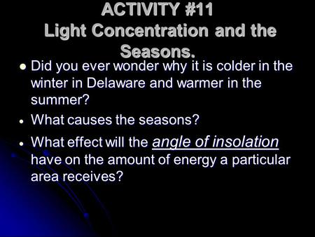 ACTIVITY #11 Light Concentration and the Seasons.