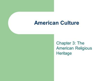 Chapter 3: The American Religious Heritage