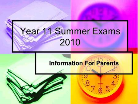 Year 11 Summer Exams 2010 Information For Parents.