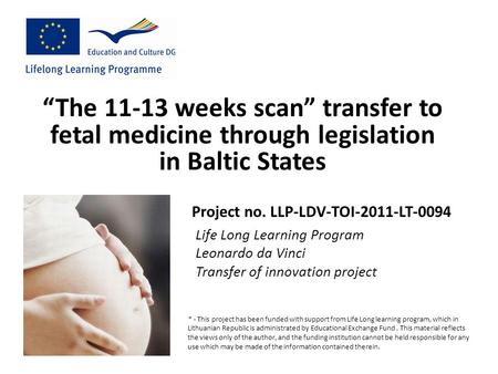 Life Long Learning Program Leonardo da Vinci Transfer of innovation project * - This project has been funded with support from Life Long learning program,