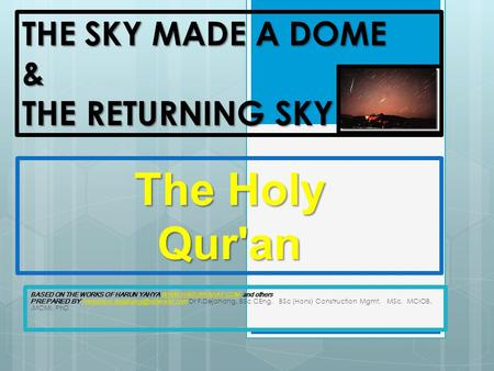 THE SKY MADE A DOME & THE RETURNING SKY BASED ON THE WORKS OF HARUN YAHYA  and others PREPARED BY Dr.