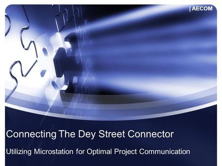 Connecting The Dey Street Connector Utilizing Microstation for Optimal Project Communication | AECOM.