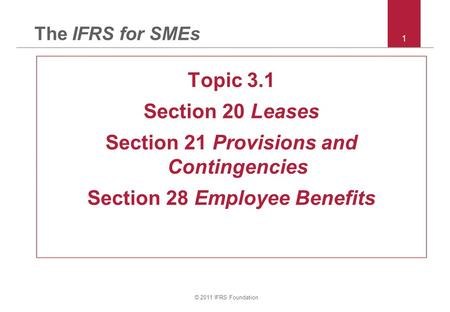 Section 21 Provisions and Contingencies Section 28 Employee Benefits