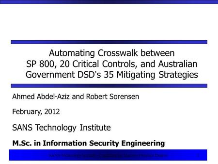 1 SANS Technology Institute - Candidate for Master of Science Degree 1 Automating Crosswalk between SP 800, 20 Critical Controls, and Australian Government.