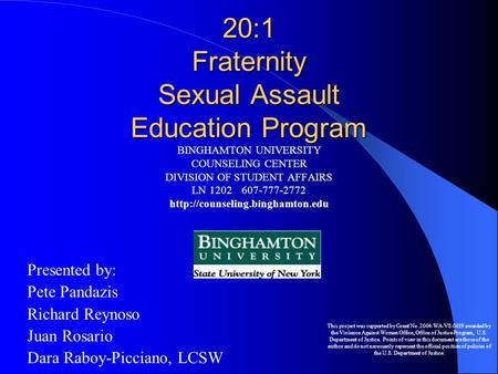20:1 Fraternity Sexual Assault Education Program BINGHAMTON UNIVERSITY COUNSELING CENTER DIVISION OF STUDENT AFFAIRS LN 1202607-777-2772