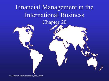 © McGraw Hill Companies, Inc., 2000 Financial Management in the International Business Chapter 20.