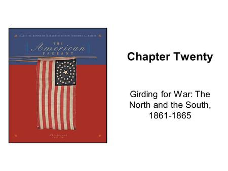 Girding for War: The North and the South,