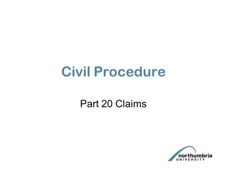 "Civil Procedure Part 20 Claims. What is a Part 20 Claim? ""any claim other than a claim by a claimant against a defendant""(CPR 20.2) Includes: a counterclaim."