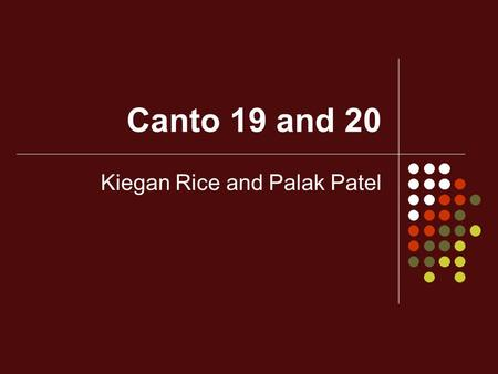 Canto 19 and 20 Kiegan Rice and Palak Patel. 19 Literal Third Pouch of 8 th Circle of Hell Simony Buying/Selling Pardons or Church Offices Punishment.