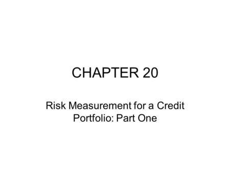 Risk Measurement for a Credit Portfolio: Part One
