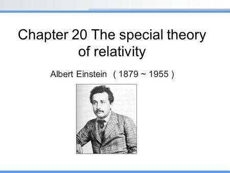 Chapter 20 The special theory of relativity