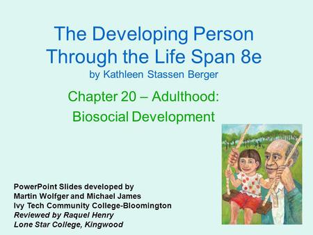 The Developing Person Through the Life Span 8e by Kathleen Stassen Berger Chapter 20 – Adulthood: Biosocial Development PowerPoint Slides developed by.