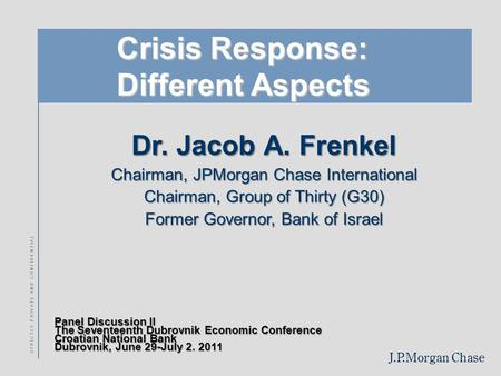 J.P.Morgan Chase S T R I C T L Y P R I V A T E A N D C O N F I D E N T I A L Crisis Response: Crisis Response: Different Aspects Different Aspects Dr.