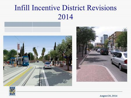 August 20, 2014 Infill Incentive District Revisions 2014.