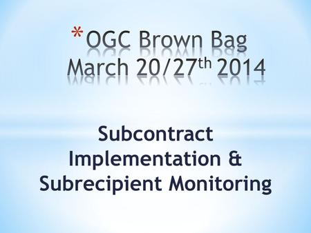 Subcontract Implementation & Subrecipient Monitoring.