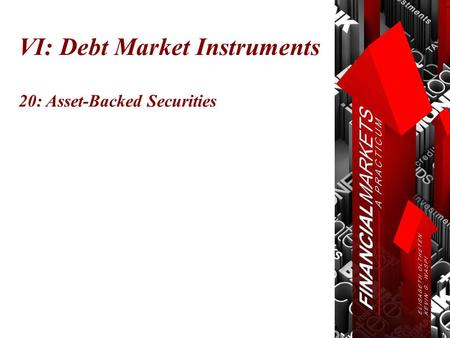 VI: Debt Market Instruments 20: Asset-Backed Securities.