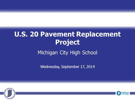 U.S. 20 Pavement Replacement Project Michigan City High School Wednesday, September 17, 2014.
