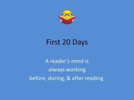First 20 Days A reader's mind is always working before, during, & after reading.