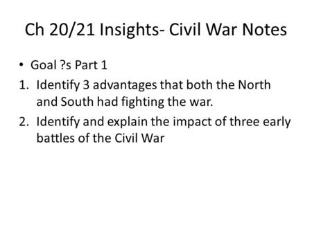 Ch 20/21 Insights- Civil War Notes