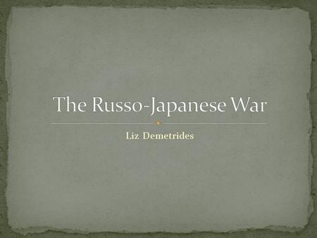 Liz Demetrides. Russia and Japan were both interested in developing spheres of influence in the Far East. Japan gained dominance in Korea from the Sino-
