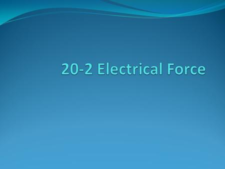 20-2 Electrical Force.