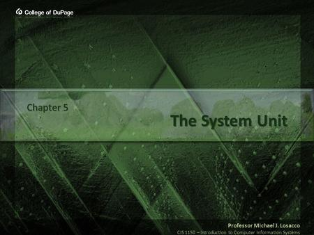 Chapter 5 The System Unit.