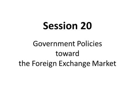 Government Policies toward the Foreign Exchange Market