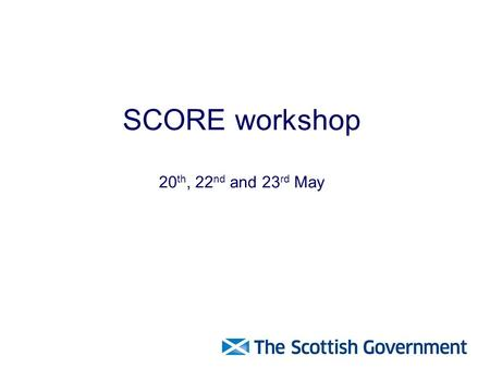 SCORE workshop 20 th, 22 nd and 23 rd May. Welcome and introduction Brief overview of: –Where we are and how we got here –SCORE –LOGASnet Recent improvements.