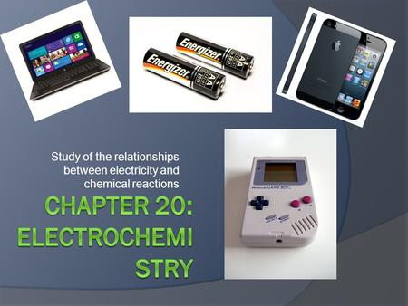 Study of the relationships between electricity and chemical reactions.