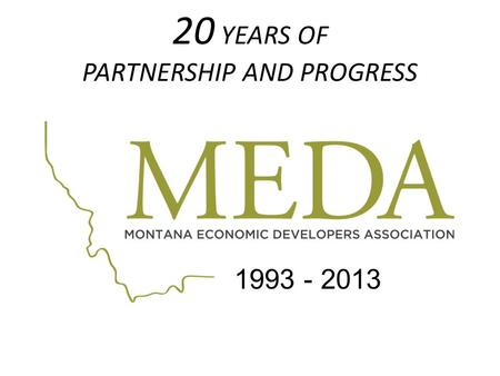 20 YEARS OF PARTNERSHIP AND PROGRESS 1993 - 2013.