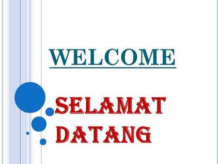 WELCOME SELAMAT DATANG. INDONESIA INDONESIAN FLAG RED  BRAVERY WHITE  VIRTUE.