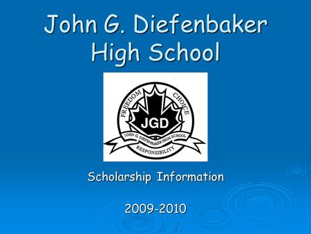 John G. Diefenbaker High School Scholarship Information 2009-2010.
