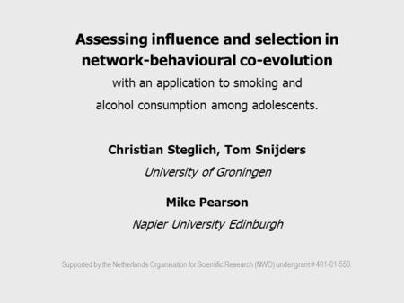Assessing influence and selection in network-behavioural co-evolution with an application to smoking and alcohol consumption among adolescents. Christian.