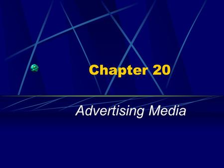 Chapter 20 Advertising Media. Advertising & Its Purpose Advertising – any paid form of non- personal promotion which uses a set format in order to communicate.