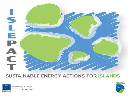 "1. A Sustainable Energy Future for Islands PROMISE IEE Islands Project ""Save Energy Now"" Brussels 16-17 April 2013 Panos Coroyannakis ISLE-PACT Project."
