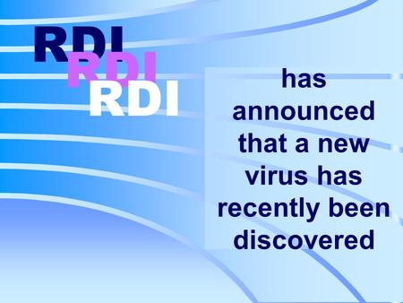 has announced that a new virus has recently been discovered RDI.