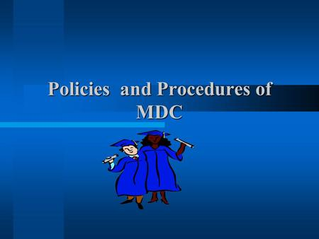 Policies and Procedures of MDC. Associate in Arts Degree(AA) Transfer to a University Associate in Science Degree(AS) Immediate employment Types of degrees.