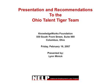 Presentation and Recommendations To the Ohio Talent Tiger Team KnowledgeWorks Foundation 500 South Front Street, Suite 980 Columbus, Ohio Friday, February.