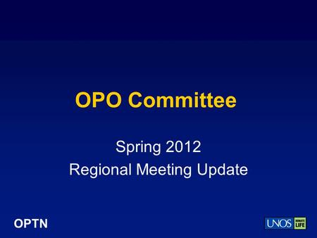 OPTN OPO Committee Spring 2012 Regional Meeting Update.