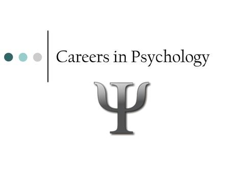 Careers in Psychology. Psych Job Families Child, Family, and School Social Workers Provide social services and assistance to improve the social and psychological.