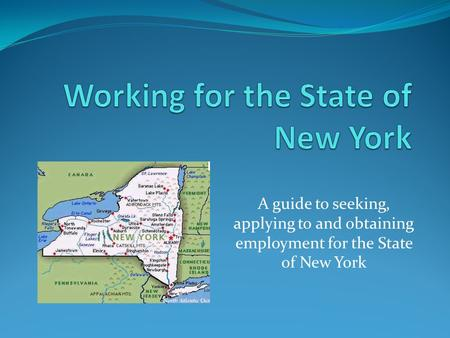 A guide to seeking, applying to and obtaining employment for the State of New York.
