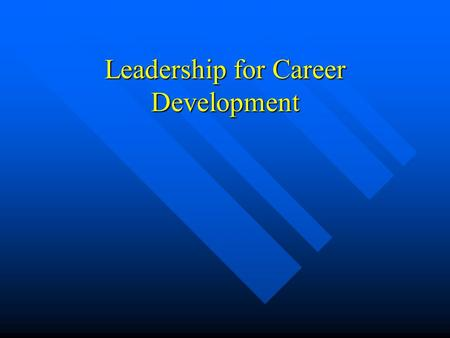 Leadership for Career Development. Opportunities Officers and committees- know duties and how those experiences can be used in the animal science industry.