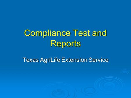 Compliance Test and Reports Texas AgriLife Extension Service.
