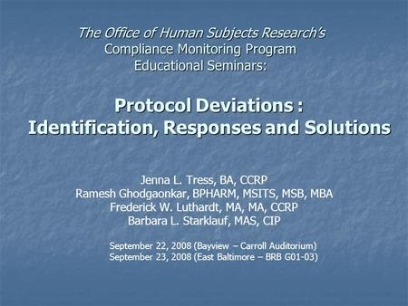 Protocol Deviations : Identification, Responses and Solutions The Office of Human Subjects Research's Compliance Monitoring Program Educational Seminars: